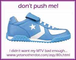 don't push me, i didn't want my MTV bad enough - 80s music quiz